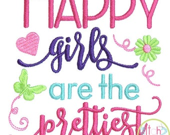 Happy Girls Are the Prettiest Embroidery Design For Machine Embroidery,  INSTANT DOWNLOAD now available
