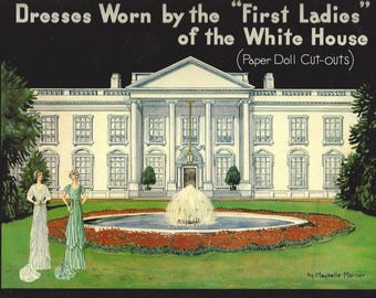 """Vintage B. Shackman & Co. Dresses Worn by the """"First Ladies"""" of the White House Paper Dolls, C1996"""