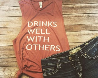 SUMMER CLEARANCE SALE - 30% Off - drinks well with others - muscle tank