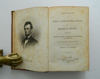 History of the Administration of President Lincoln. Rare antique book circa 1864.