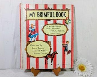 My Brimful Book Illustrated by Tasha Tudor, Margot Austin, Wesley Dennis A Platt & Munk Classic Children's Collection of All-Time Favorites