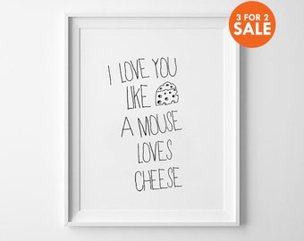 Love Quotes, Mouse Print, Love Sign, typography Prints, Loves Cheese, Handwritten Posters