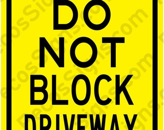 Please Do Not Block Driveway Thank You on a 12x18 Aluminum Sign Made in USA UV Protected