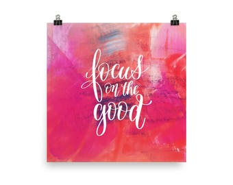 Focus on the good - Poster