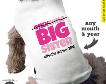 Dog Big Sister Shirt Dog Shirt - Only Child / Big Sister Dog Shirt - Pregnancy Announcement Dog Shirt