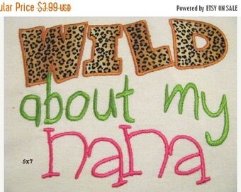 ON SALE Wild About My Nana Machine Applique Embroidery Design - 4x4, 5x7 & 6x8