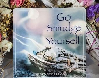 """Custom SG """"Go Smudge Yourself"""" Stickers"""