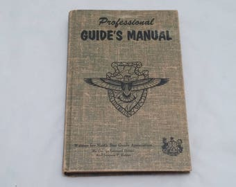Professional Guide's Manual: Written for North Star Guide Association by George Leonard Herter - Survivalist, Prepper, Hunting, Tracking