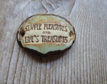 Simple Pleasures are Lifes Treasures