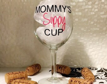 10 oz Wine Glass- Mommy's Sippy Cup