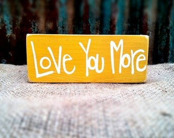 Love You More Block Sign