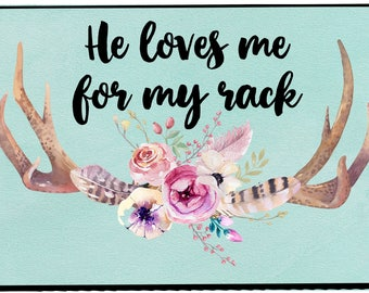 Funny kitchen magnet - He loves me for my rack - perfect for the hunter's wife!