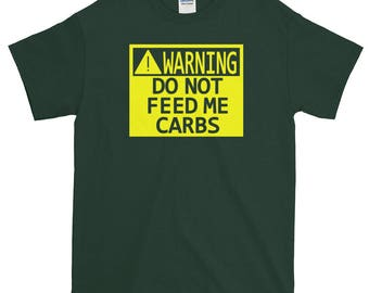 Warning Do Not Feed Me Carbs - Keto Diet - Short-Sleeve T-Shirt