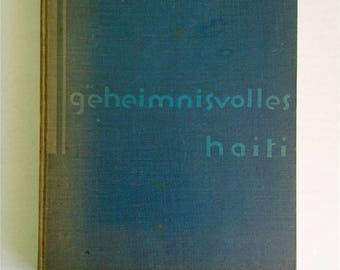 1931 First Edition W. B. Seabrook, Haiti Book, in German - Geheimnisvolles Haiti, by W. B. Seabrook, Published Berlin 1931, Photographs