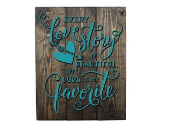 Every Love Story Is Beautiful But Ours Is My Favorite Dark Brown Pallet Sign - Wall Decor -  Wall Sign - Anniversary Gift - Wedding Gift