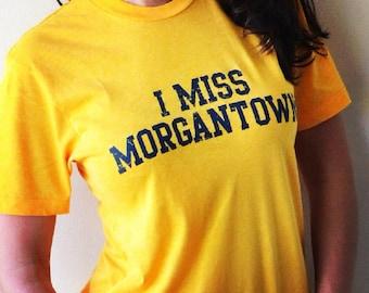 I MISS MORGANTOWN