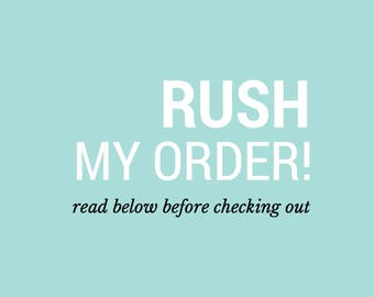 RUSH MY ORDER! | Do not purchase without reading below first!