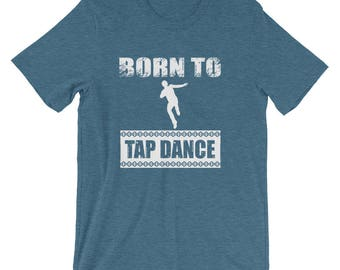 Born to Tap Dance Movement Exercise T-Shirt