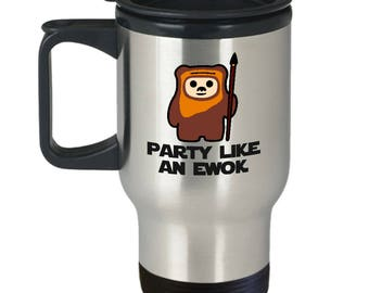 Star Wars Party Like an Ewok Gift Travel Mug Endor Funny Return of Jedi Coffee