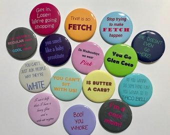 Mean Girls Button Pins
