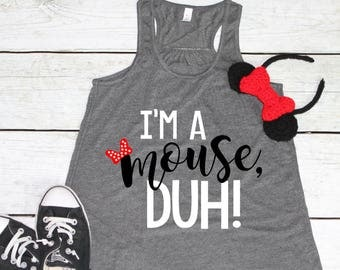 I'm a Mouse Duh | Mean Girls Shirt | Disney Shirt | Women's Disney Shirt | Women's Mean Girls Shirt | Minnie Mouse shirt | Mean Girls
