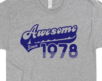 Awesome Since 1978 T Shirt 40th Birthday T Shirt Funny Saying Mens Womens 1978 Birthday Gift T Shirt Vintage Made in 1978 70s Retro T Shirt