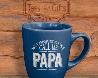 Papa Etched Coffee Mug, My Favorite People Call Me Papa Etched Mug