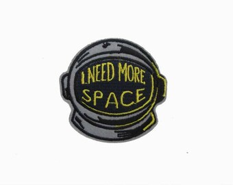 Need More Space Patch, Iron on Patch, Jacket Patch, Jeans Patch, Embroidered Patch, Fashion Patch, Street Patch, Astronaut patch, space