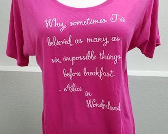 Quote Shirt Alice in Wonderland - Womens Graphic Tee Book Lover Wonderland Shirt