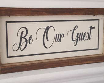 4x10 Sign/Plaque - Be Our Guest