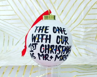 F•R•I•E•N•D•S- Friends- ornament -the lme with our first christmas stocking stuffer-newlyweds- first christmas- the one where we got married