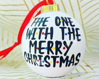 F•R•I•E•N•D•S ornament- The one with the Merry Christmas-- Friends MShow mug best friends White Elephant Gift- Gifts for best friend- xmas