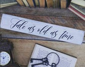 Tale As Old As Time, Farmhouse Sign, Wood Sign, Library Decor, Shower Gift, Wedding Gift