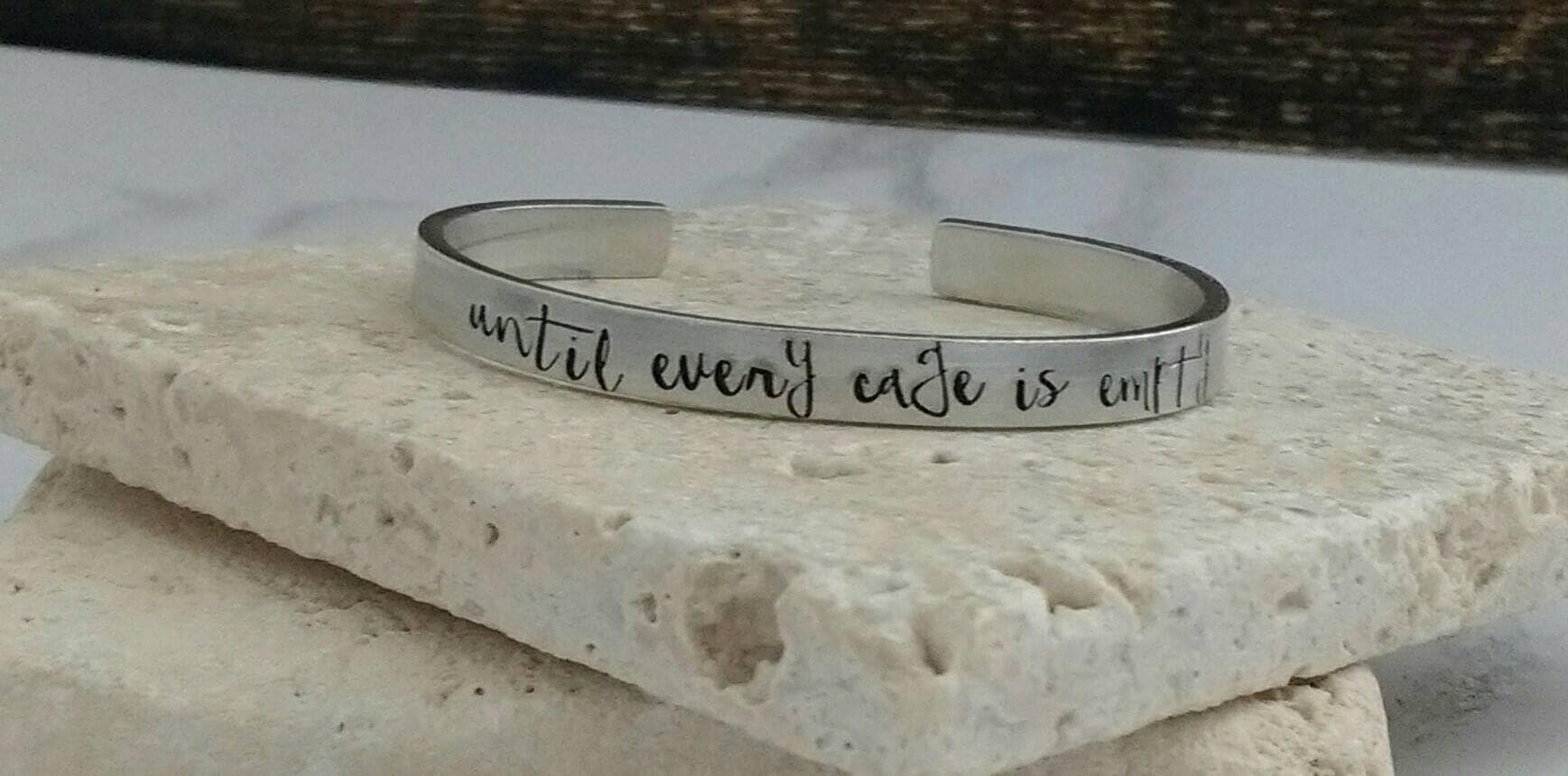 Until every cage is empty cuff bracelet fun font vegan bracelet - adjustable - handstamped - unisex
