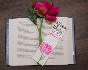 Bloom where you are planted, custom bookmark, hand painted bookmark, bookmark, watercolor book mark