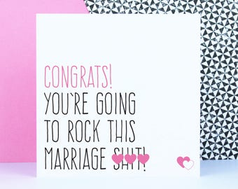 Wedding card, Funny engagement card, Congrats you're going to rock this marriage s**t