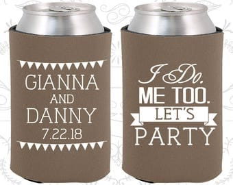 I do me too, Lets Party, Unique Wedding Gift, Wedding Party, Summer Wedding Gift, Wedding Beer Coolie (363)