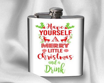 Hip Flask - Have yourself a merry little Christmas -  Christmas Hip Flask - Alcohol - Liquor - Stainless Steel - 6 oz.-  - Cyber Monday