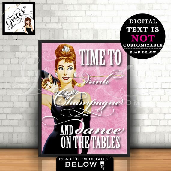 Audrey Hepburn themed party supplies, time to drink champagne and dance on the tables, pink poster, wall art, decorations, PRINTABLE 8x10
