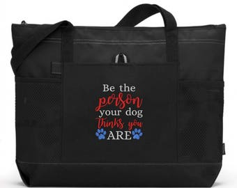 Embroidered Dog Tote/ Embroidered Be The Person Your Dog Thinks You Are Dog Tote Bag/ Rescue Mom Gift/ Rescue Dog Gift