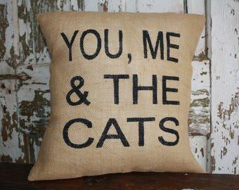 Burlap You, Me, & The Cat/Cats  Pillow Cover, Throw Pillow