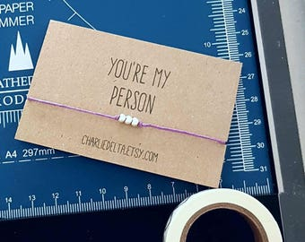 You're my person friendship bracelet - wish bracelet - tie on friendship bracelet - best friend gift - best friend bracelet - friend gift