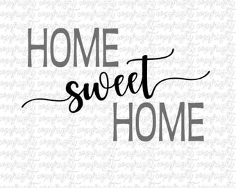 Home sweet Home SVG DXF PNG file - cut file - silhouette - cameo - cricut - farmhouse