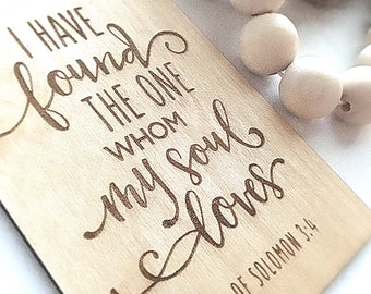 I have found the one whom my soul loves - Bible Verse - 5th Wedding Anniversary - Christian Gifts - Valentine's Day Gift - FREE Stand