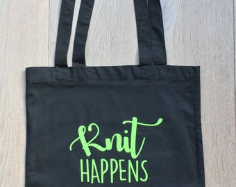 """Cotton Tote Bag """"Knit Happens"""", Shopping Bag, Knitting Bag, Yarn Bag, Quote , Gift for Knitters, Yarn Storage, Yarn Lovers, Crochet Lovers"""