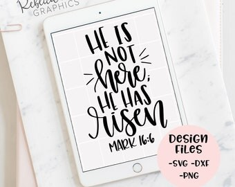 He is not here, He has risen Mark 16:6 | Easter svg | hand lettered | bible verse | cricut | silhouette | instant download