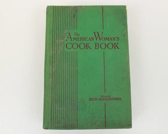 The American Woman's Cook Book, Vintage Cookbook, Edited by Ruth Berolzheimer, Copyright 1942, Color Photos, 816 Pages, Hardcover, Green