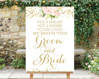 Pick a Seat Not a Side INSTANT DOWNLOAD 18x24 Pick a Seat Loved by both Groom and Bride - Blush Flowers Gold Dots - Downloadable The Chloe
