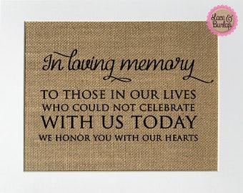 In Loving Memory To Those In Our Lives Who Could Not Celebrate.. - BURLAP SIGN 5x7 8x10 - Rustic Vintage/Home Decor/Memorial/Love House Sign