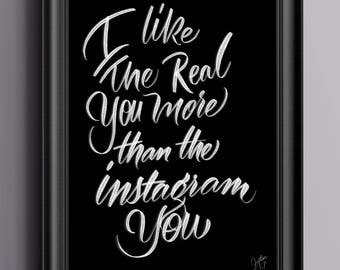 I like you More than the Instagram You (Custom Hand lettered Poster)